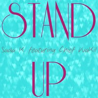 Stand Up (feat. Chief Wakil) — Sada K.