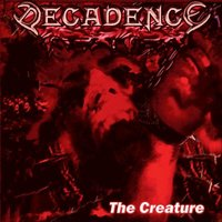 The Creature — Decadence