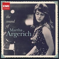Martha Argerich: The Sound of Martha Argerich — Martha Argerich