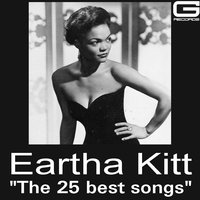 The 25 Best Songs — Eartha Kitt