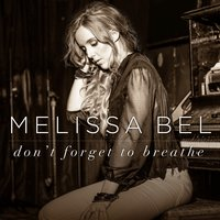 Don't Forget to Breathe — Melissa Bel