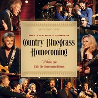 Country Bluegrass Homecoming Vol. 1 — Bill & Gloria Gaither