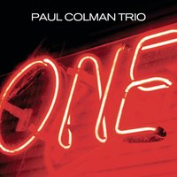 One — Paul Colman Trio