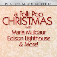 A Folk Pop Christmas With Maria Muldaur, Edison Lighthouse & More! — сборник