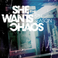 The 5th Season — She Wants Chaos