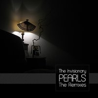 Pearls - The Remixes — The Invisionary