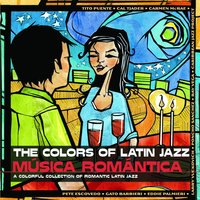 The Colors of Latin Jazz: Música Romántica — сборник