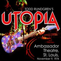 Ambassador Theatre, St. Louis, November 9, 1974 — Utopia
