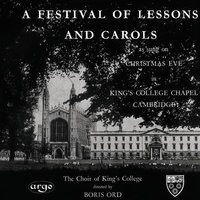 A Festival of Lessons and Carols — The Choir Of King's College, Cambridge, Boris Ord