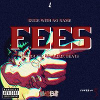 Fees — DUDE & Noname