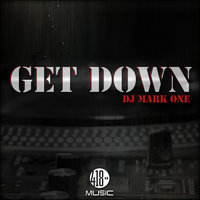 Get Down — DJ Mark One