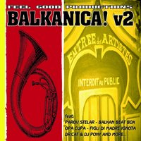 Feel Good Productions Present: Balkanica!, Vol. 2 — сборник