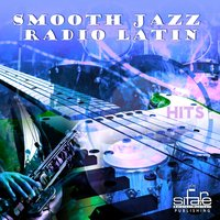 Smooth Jazz Radio Latin Hits, Vol. 3 — FRANCESCO DIGILIO, Smooth Jazz Band