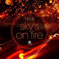 Sky's On Fire — DJ Sulli