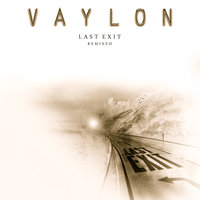 Last Exit - Remixed — Vaylon
