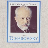 "Great Voices of the Century Sing Tchaikovsky: Music from ""The Queen of Spades,"" ""Yolanta,"" ""Eugene Onegin"" and Others — Various Artists - Memoir Records"