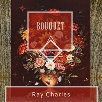 Bouquet — Ray Charles