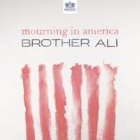Mourning In America - Single — Brother Ali
