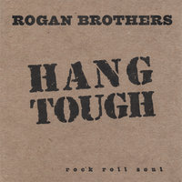 Hang Tough — The Rogan Brothers