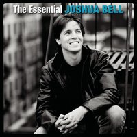 The Essential Joshua Bell — Joshua Bell