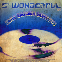 S' Wonderful - Early Ballroom Dance Hits Vol2 — Benny Goodman