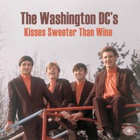 Kisses Sweeter Than Wine — The Washington DC's