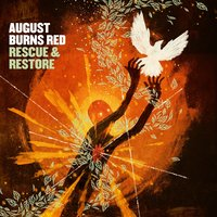 Rescue & Restore — August Burns Red