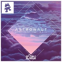 Destination: Rain — Astronaut
