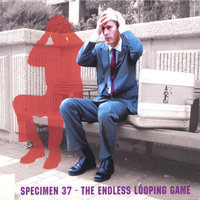 The Endless Looping Game — Specimen 37