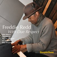 With Due Respect — Freddie Redd, Billy Drummond, John Mosca, Jay Anderson, Chris Byars, Stefano Doglioni