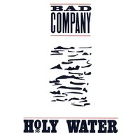 Holy Water — Bad Company