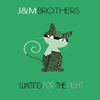 Waiting for the Night — JM Brothers