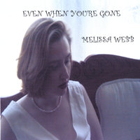 Even When You're Gone — Melissa Webb