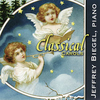 Classical Carols — Jeffrey Biegel