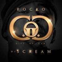 Gift Of Gab (Hosted by DJ Scream) — Rocko