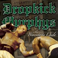 The Warrior's Code — Dropkick Murphys