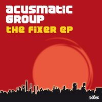The Fixer — Acusmatic Group