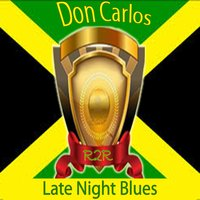 Late Night Blues — Don Carlos