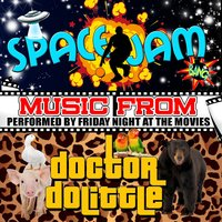 Music from Space Jam & Doctor Dolittle — Friday Night at the Movies