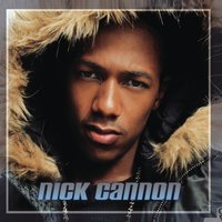Nick Cannon — Nick Cannon