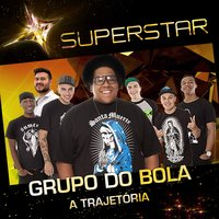 Superstar - Grupo do Bola - A Trajetória - EP — Grupo do Bola