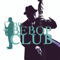 The Bebop Club — сборник