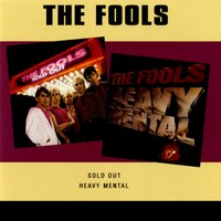 Sold Out / Heavy Mental — The Fools