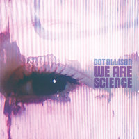 We Are Science — Dot Allison