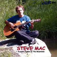 Acoustic Fusion in the Mountains — Steve Mac