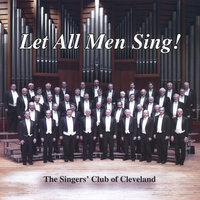 Let All Men Sing! — The Singers' Club of Cleveland