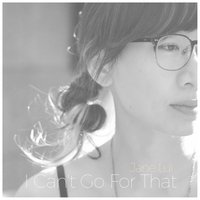 I Can't Go for That — Jane Lui