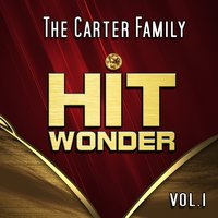 Hit Wonder: The Carter Family, Vol. 1 — The Carter Family
