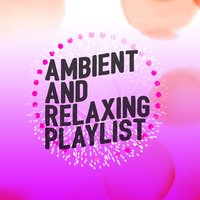 Ambient and Relaxing Playlist — Ambient