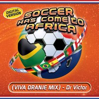 Soccer Has Come to Africa — Dr Victor (Gallo)